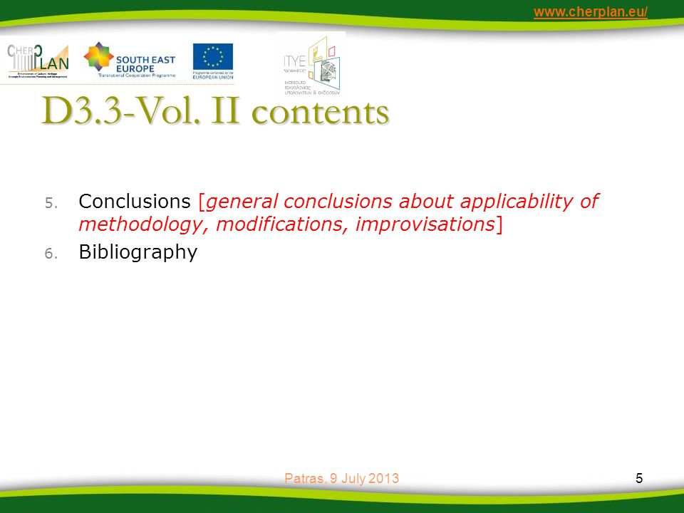 www.cherplan.eu/ D3.3-Vol. II contents. Conclusions [general conclusions about applicability of methodology, modifications, improvisations]
